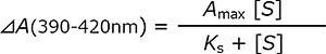 式:⊿A(390-420nm)=Amax[S]/Ks+[S]